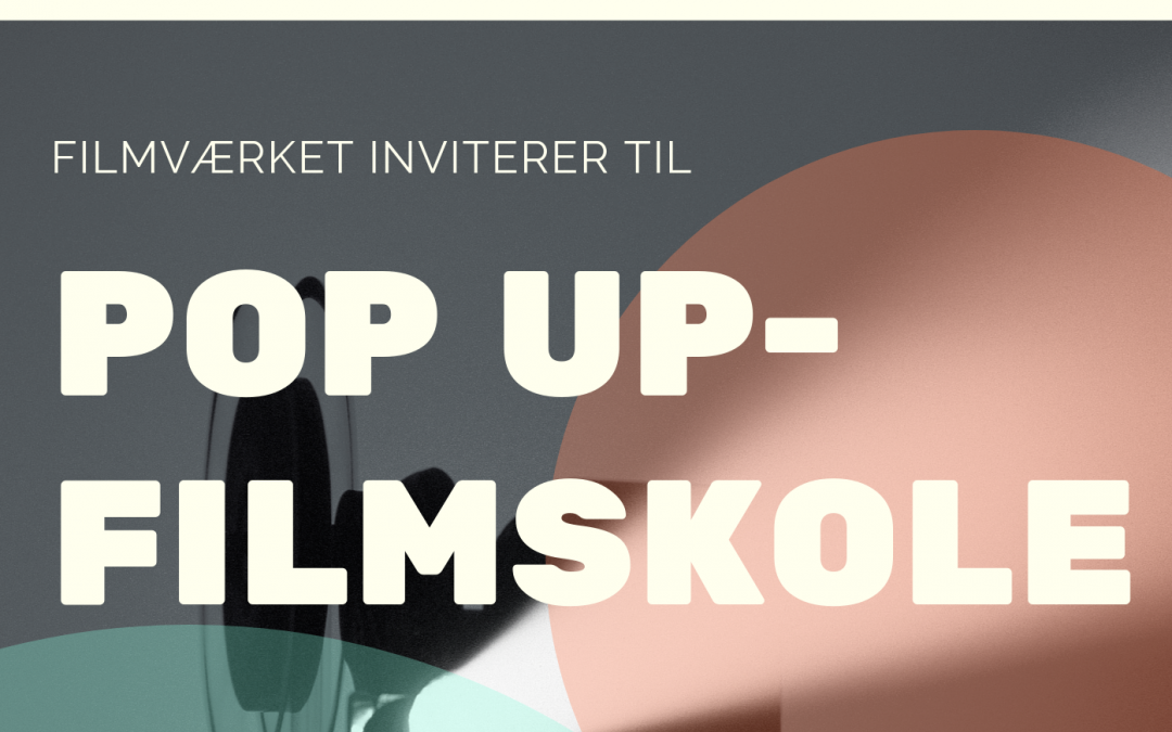 21.-22. september 2019 – Pop up-filmskole